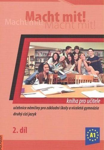 Polyglot Macht mit! Kniha pro učitele 2. díl cena od 290 Kč