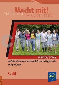 Kolektiv autorů: Macht mit! Kniha pro učitele 3. díl cena od 204 Kč