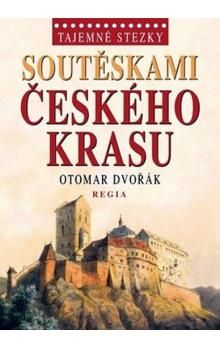 Otomar Dvořák: Tajemné stezky – Soutěskami Českého krasu cena od 177 Kč