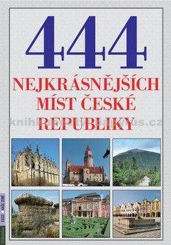 Petr Dvořáček: 444 nejkrásnějších míst České republiky cena od 277 Kč