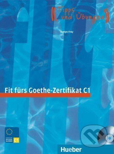 HUEBER Fit fürs Goethe-Zertifikat C1, Evelyn Frey cena od 399 Kč