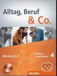 HUEBER Alltag, Beruf & Co. Niveau A2/2. Kursbuch + Arbeitsbuch 4 cena od 376 Kč