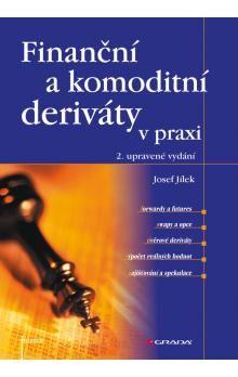 Josef Jílek: Finanční a komoditní deriáty v praxi, 2. vydání cena od 637 Kč