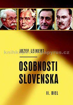 Jozef Leikert: Osobnosti Slovenska II. diel cena od 0 Kč