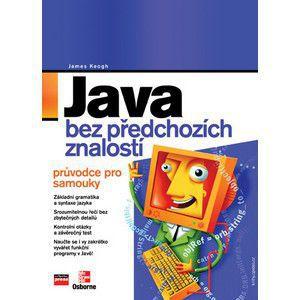 James Keogh: Java bez předchozích znalostí cena od 0 Kč