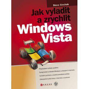 Steve Sinchak: Jak vyladit a zrychlit Windows Vista cena od 46 Kč