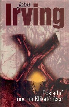 John Irving: Poslední noc na Klikaté řece cena od 295 Kč