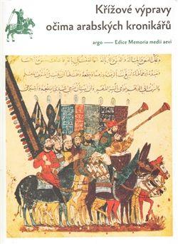 Francesco Gabrieli: Křížové výpravy očima arabských kronikářů cena od 272 Kč