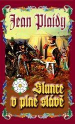 Jean Plaidy: Slunce v plné slávě cena od 326 Kč