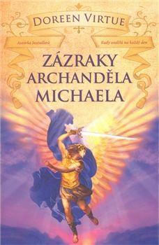 Doreen Virtue: Zázraky archanděla Michaela cena od 162 Kč