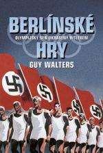 Guy Walters: Berlínské hry cena od 257 Kč