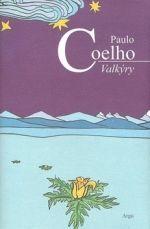 Paulo Coelho: Valkýry cena od 188 Kč