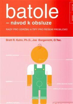 Brett R. Kuhn, Joe Borgenicht: Batole - návod k obsluze cena od 246 Kč