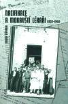 Matice moravská Nacifikace a moravští lékaři /1939-1945- cena od 100 Kč