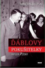 Francois Delpla: Ďáblovy pokušitelky - Hitler a ženy cena od 59 Kč