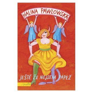 Halina Pawlowská: Ještě že nejsem papež cena od 68 Kč