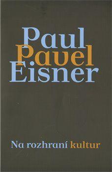 Na rozhraní kultur. Případ Paul/Pavel Eisner cena od 165 Kč