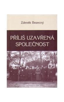Zdeněk Bezecný: Příliš uzavřená společnost cena od 205 Kč