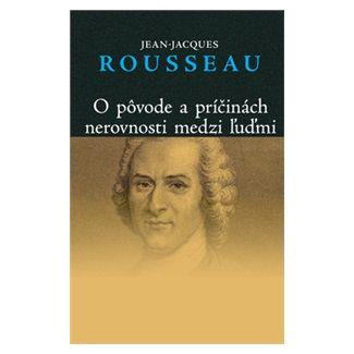 Jean-Jacques Rousseau: O pôvode a príčinách nerovnosti medzi ľuďmi cena od 156 Kč
