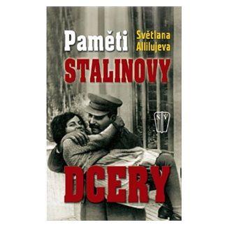 Světlana Allilujeva: Paměti Stalinovy dcery cena od 125 Kč