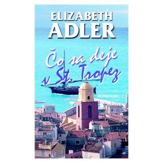 Elizabeth Adler: Čo sa deje v St. Tropez cena od 258 Kč