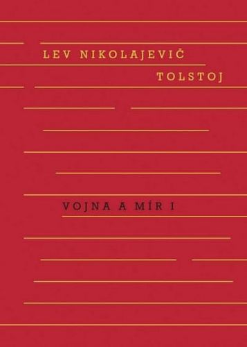 Lev Nikolajevič Tolstoj: Vojna a mír I. + II. svazek cena od 254 Kč