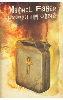 Michel Faber: Evangelium ohně cena od 180 Kč