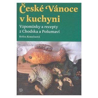 Květa Korečková: České Vánoce v kuchyni cena od 108 Kč
