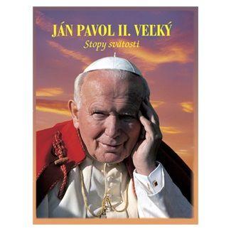 Jan-Jerzy Górny: Ján Pavol II. Veľký - Stopy svätosti cena od 557 Kč