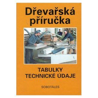 Peter Peschel: Dřevařská příručka - tabulky, technické údaje cena od 349 Kč
