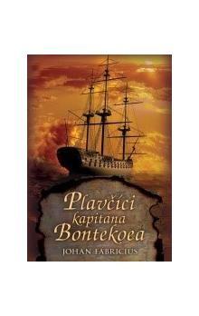 Johan Fabricius: Plavčíci kapitána Bontekoa cena od 116 Kč