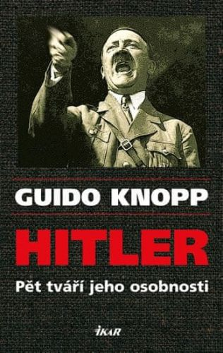 Guido Knopp: Hitler cena od 239 Kč