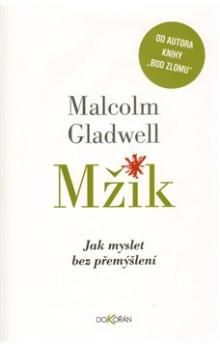 Malcolm Gladwell: Mžik cena od 205 Kč
