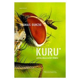 Thomas Gunzig: Kuru - antiglobalizační příběh cena od 78 Kč