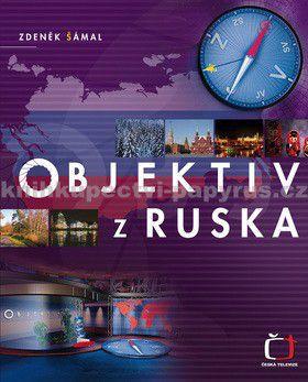 Zdeněk Šámal: Objektiv z Ruska - Zdeněk Šámal cena od 0 Kč