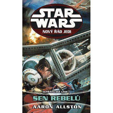 Aaron Allston: Star Wars: Nový řád Jedi - Nepřátelské linie I - Sen rebelů cena od 219 Kč