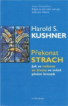 Harold Kushner: Překonat strach - Jak se radovat ze života ve světě plném hrozeb cena od 80 Kč
