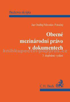 Miroslav Potočný: Obecné mezinárodní právo v dokumentech 3.doplněné vydání cena od 187 Kč