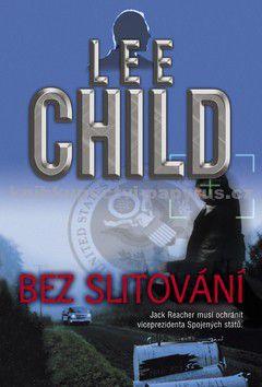 Lee Child: Bez slitování - 2. vydání cena od 119 Kč