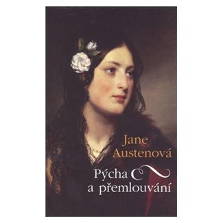 Jane Austen: Pýcha a přemlouvání / Anna Elliotová cena od 159 Kč