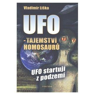 Vladimír Liška: UFO - Tajemství Homosaurů cena od 163 Kč