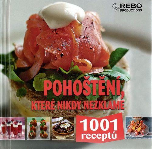 Pohoštění, které nikdy nezklame - 1001 receptů cena od 79 Kč