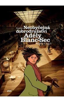 Jacques Tardi: Neobyčejná dobrodružství Adély Blanc-Sec cena od 116 Kč