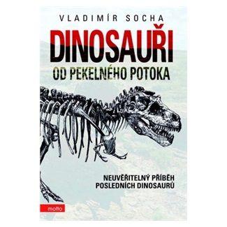Vladimír Socha: Dinosauři od pekelného potoka cena od 61 Kč