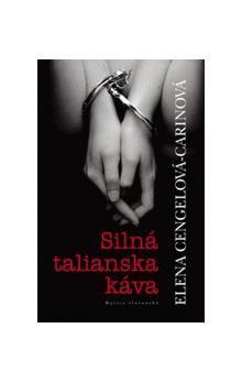 Elena Cengelová-Carinová: Silná talianska káva cena od 47 Kč