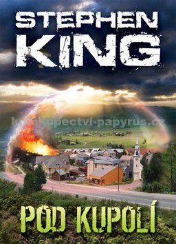 Stephen King: Pod kupolí cena od 484 Kč