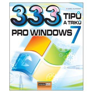 Karel Klatovský: 333 tipů a triků pro Windows 7 cena od 194 Kč