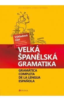 Olga Macíková, Ludmila Mlýnková: Velká španělská gramatika. Gramática completa de la lengua Espaňola cena od 447 Kč