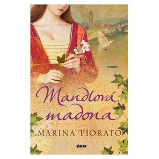 Marina Fiorato: Mandlová madona cena od 131 Kč