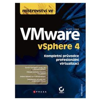 Scott Lowe: Mistrovství ve VMware vSphere 4 cena od 552 Kč